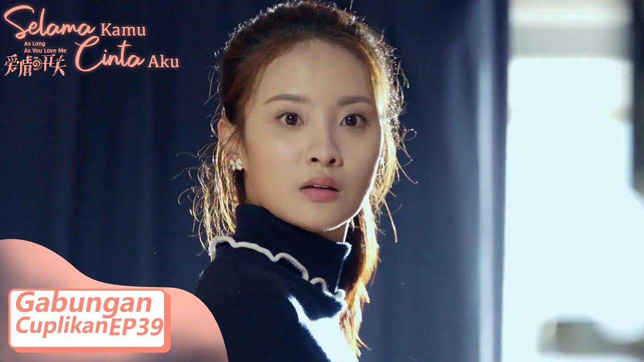 As Long As You Love Me (Selama Kamu Cinta Aku) | Gabungan Cuplikan EP39 | 爱情的开关 | WeTV 【INDO SUB】