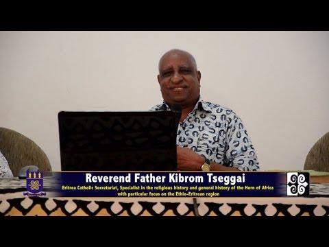 Reverend Kibrom Tseggai: The History of the Horn of Africa (Ethio-Eritrea) Region
