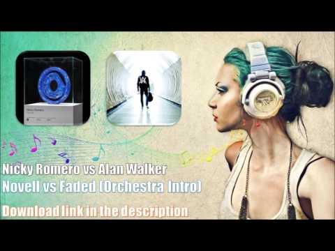 Nicky Romero vs Alan Walker - Novell vs Faded (Orchestra Intro)