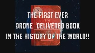 """""""First-Ever Drone Delivered Book in the History of the World"""" by the Author of The Legacy Letters, Carew Papritz!!"""