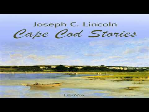 Cape Cod Stories | Joseph Crosby Lincoln | Humorous Fiction, Short Stories | Audiobook | 2/4