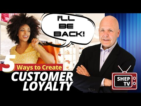 Five Ways to Create Customer Loyalty - CX Lesson