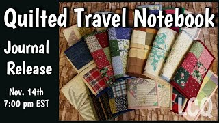 Quilted Travel Notebook Release - Nov. 14th 7:00pm EST - Journal Reveal Video