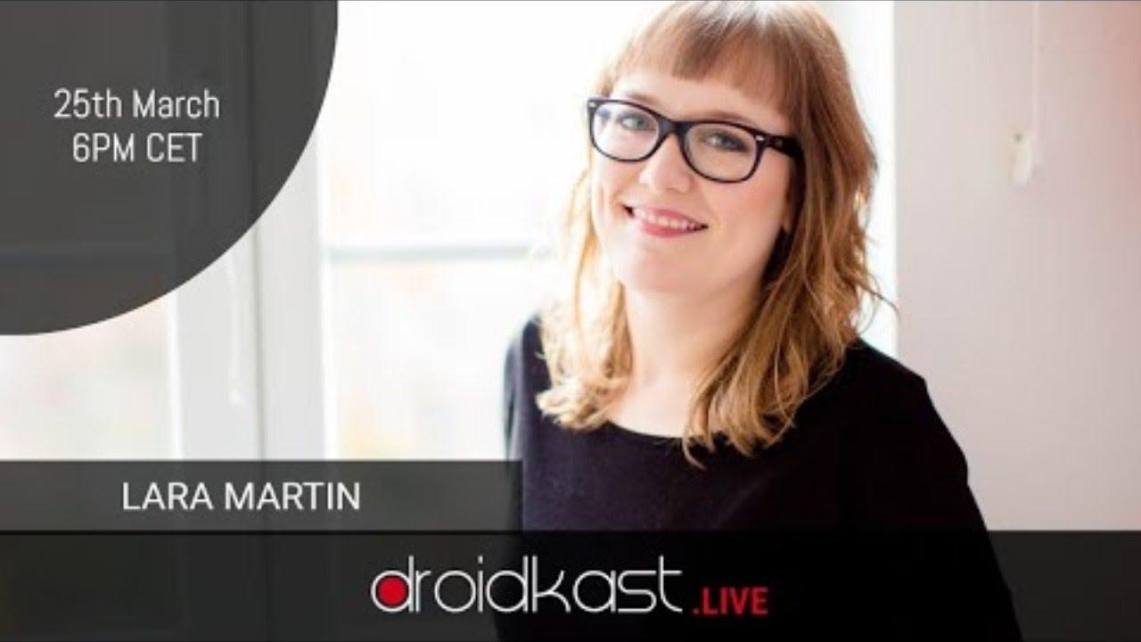 Flutter: Mobile Development for Busy People, Lara Martin [Droidkast