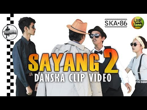Lagu Video Ska 86 - Sayang 2  Danska Clip Video  Terbaru