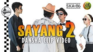 SKA 86 - SAYANG 2 (DanSKA Clip Video)