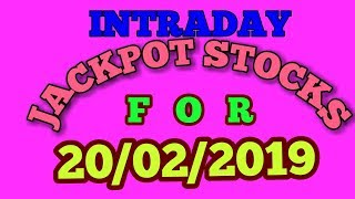 INTRADAY JACKPOT STOCKS FOR 20/02/2019 - INTRADAY TRADING TIPS