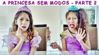 A PRINCESA SEM MODOS - PARTE 2