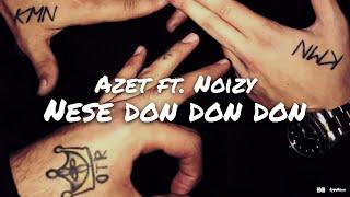 Azet ft.Noizy - Nese don don don (prod. by Lucry)