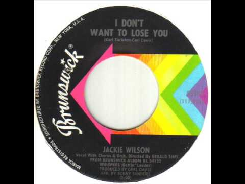 Jackie Wilson I Don't Want To Lose You