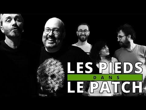 Les Pieds Dans Le Patch #19 : Novembre 2018 avec HubertHarel et ChristopheDarlot (Aldebert)