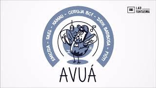 Avuá - Emicida, Rael, Kamau, Coruja BC1, Drik Barbosa e Fióti