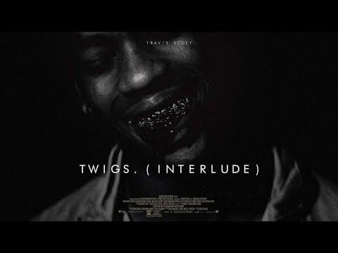 [FREE] TWIGS. (2017) - A Travis Scott Type Beat/Interlude (prod. INFERNO)