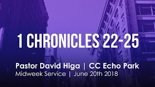 1 Chronicles 22-25 | Midweek Service | 7:30 pm | June 20th. 2018