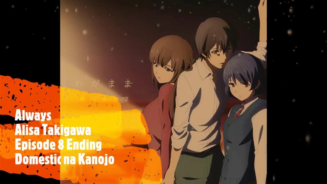 Alisa Takigawa Always Domestic Na Kanojo Episode 8 Ending Song