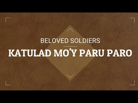 Katulad Moy Paru Paro-by Our Beloved Soldiers
