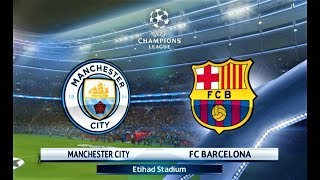 Manchester city vs barcelona | uefa champions league 2018 | pes 2018 gameplay hd
