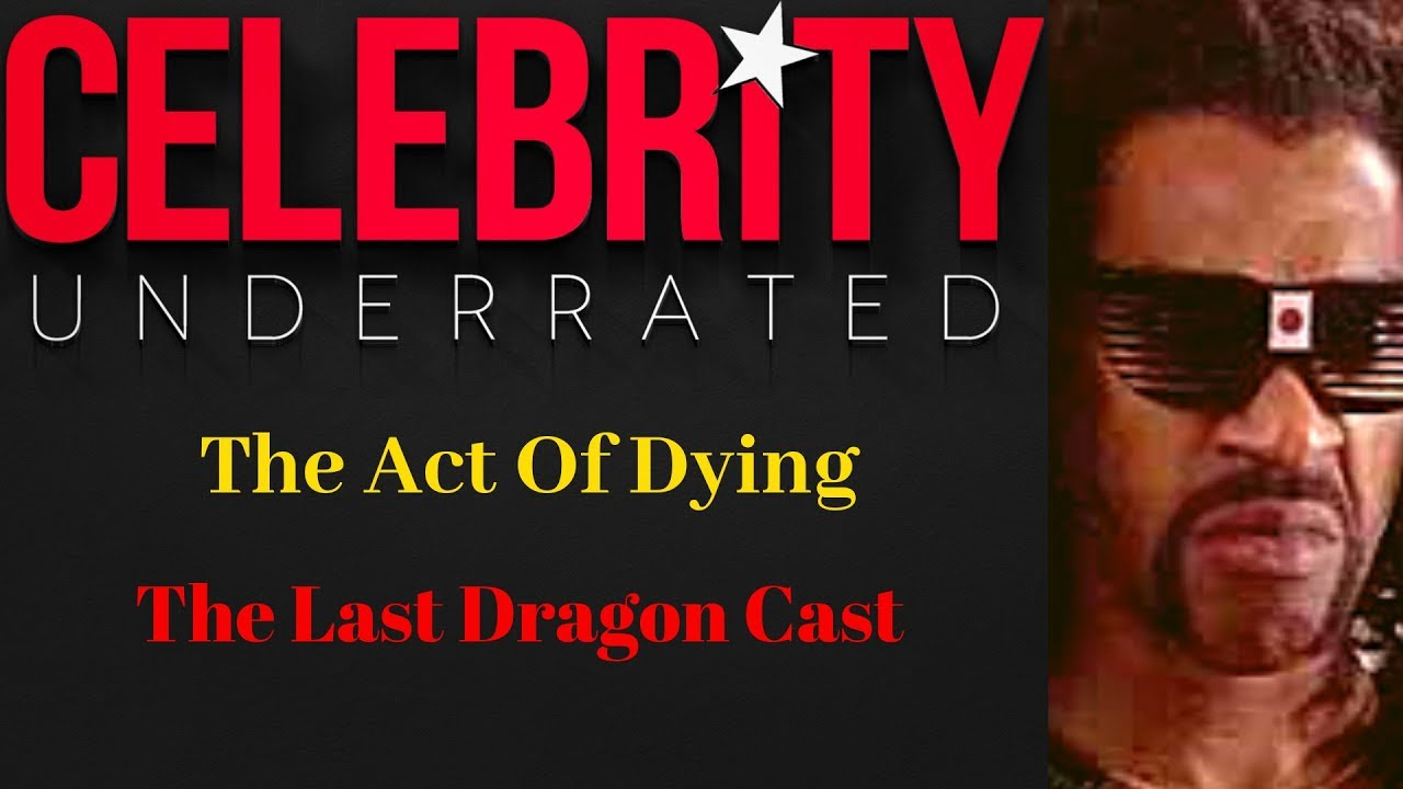 The Act Of Dying - The Last Dragon Cast