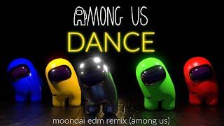 AMONG US Dance Video - Moondai EDM Remix (DTB)