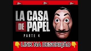 LA CASA DE PAPEL:  4 Temporada