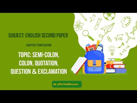 18. English 2nd Paper (Class 6)- Punctuation-Semi - Colon, Colon, Quotation, Question & Exclamation