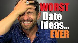 Top 10 WORST Date Ideas... EVER! (Dates Women HATE)