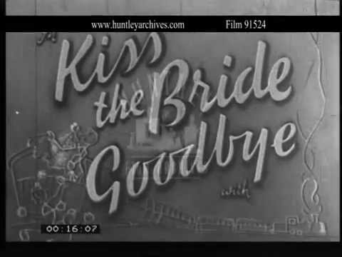 Kiss the Bride Goodbye, British 'lost' feature.  Film 91524