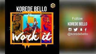 Video Korede Bello - Work It ( Official Audio ) download MP3, 3GP, MP4, WEBM, AVI, FLV Oktober 2018