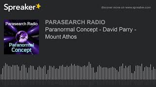 Paranormal Concept - David Parry - Mount Athos