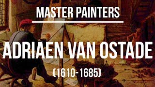 Adriaen van Ostade (1610-1685) A collection of paintings 4K Ultra HD