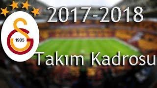 Galatasaray'ın Yeni Kadrosu, Yaşları, Boyları Ve Kiloları (2017-2018)