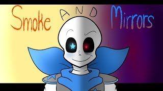 【REMAKE | Thanks for 55k!】  Smoke & Mirrors 【Undertale AU.ver】