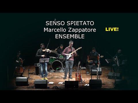 SENSO SPIETATO (LIVE) - MARCELLO ZAPPATORE Ensemble
