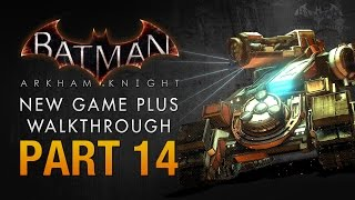 Batman: Arkham Knight Walkthrough - Part 14 - Cloudburst Tank Battle