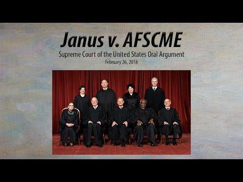 Complete Janus v. AFSCME Oral Arguments at the Supreme Court of the United States