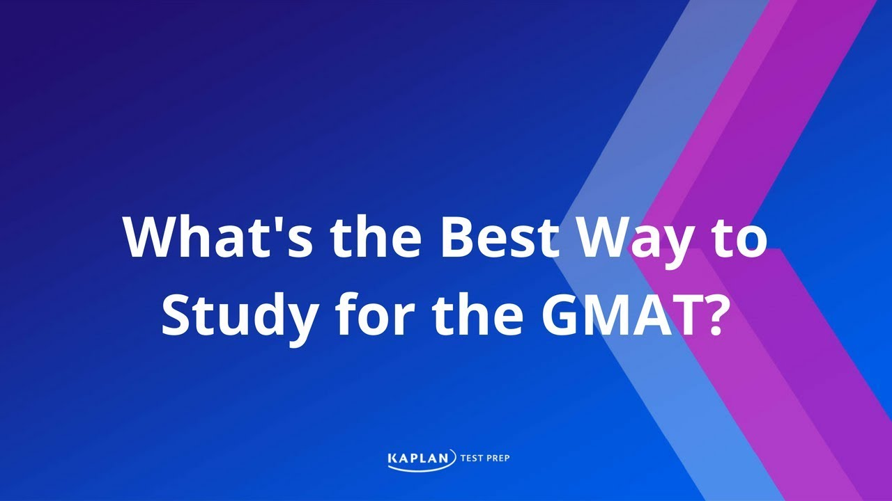 Best way to study for gmat