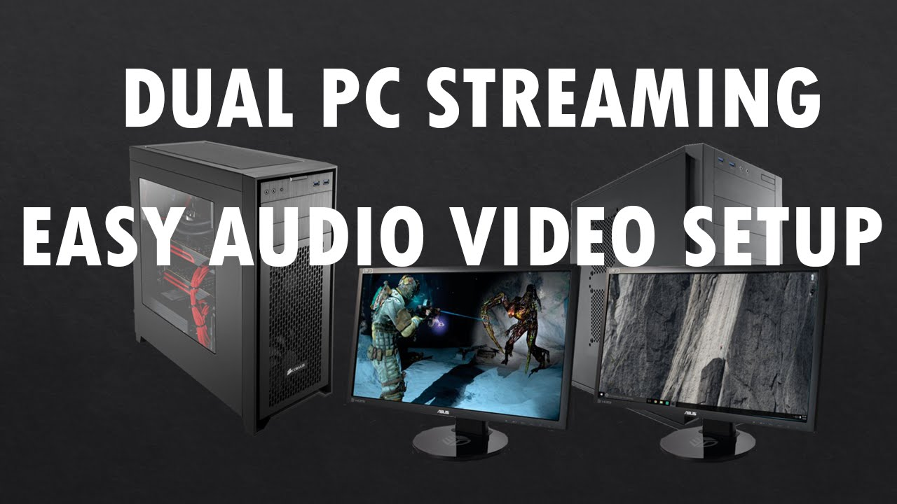 Easy Dual Pc Streaming Setup For Twitch Obs Youtube