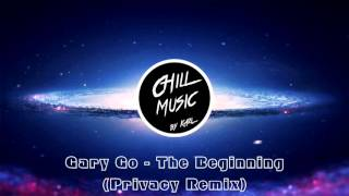 Gary Go - The Beginning (Privacy Remix) [Unfriend Creditssong]