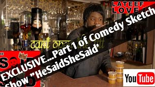 EXCLUSIVE...Part 1 of my Comedy Sketch Show