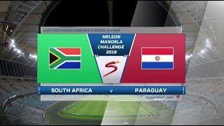 Nelson Mandela Challenge 2018 | South Africa vs Paraguay