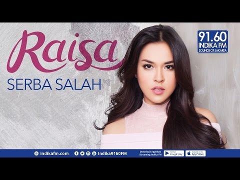 RAISA - SERBA SALAH - INDIKA 9160 FM