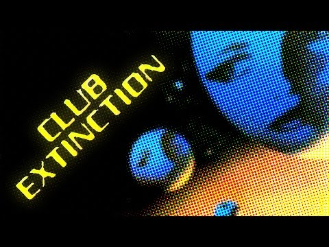 Club Extinction - Berlin 21st Century - Death is the Ultimate Vacation