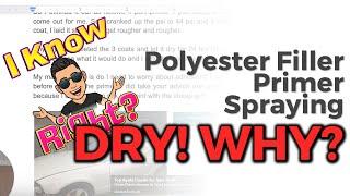 Polyester Filler Primer Spraying DRY! WHY? ?