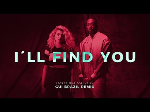 Lecrae - I'll Find You ft. Tori Kelly (Gui Brazil Remix)