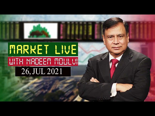 Market Live' With Renowned Market Expert Nadeem Moulvi, 26 July 2021