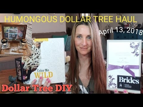 HUMONGOUS Dollar Tree Haul Part 1❤ Plus A Dollar Tree DIY❤ AMAZING Items/4-13-18