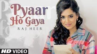 pyaar-ho-gaya-full-song-raj-heer-harj-nagra-latest-punjabi-songs-2017-t-series-apna-punjab