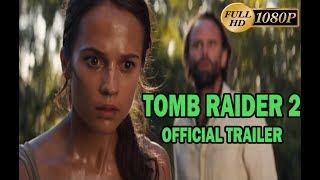 Tomb Raider - Official Trailer 2 (2018) -  Adventure Movie