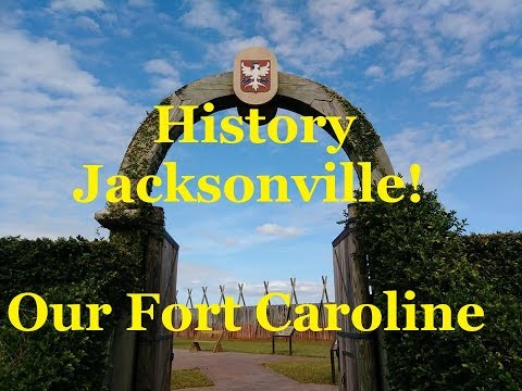 Jacksonville History Our Fort Caroline-1564 - The French & Spanish Fight for Florida