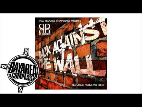 Samoends (Mdeez & Reeup) - Back Against The Wall [BayAreaCompass] @RaloRecords